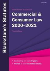 Blackstone's Statutes on Commercial & Consumer Law, 2020-2021