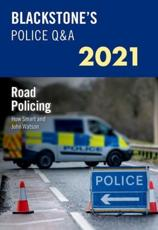 Blackstone's Police Q&A 2021. Volume 3 Road Policing