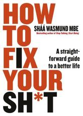 How to Fix Your Sh*t