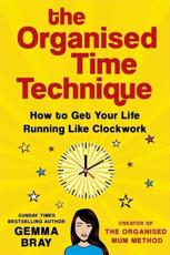 The Organised Time Technique