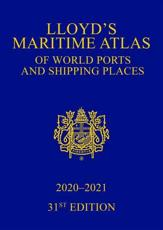 Lloyd's Maritime Atlas of World Ports and Shipping Places 2020-2021