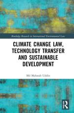 Climate Change Law, Technology Transfer and Sustainable Development