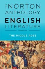 The Norton Anthology of English Literature. Volume A The Middle Ages