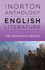 The Norton Anthology of English Literature. Volume D The Romantic Period
