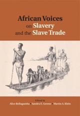 African Voices on Slavery and the Slave Trade. Volume 2. Essays on Sources and Methods