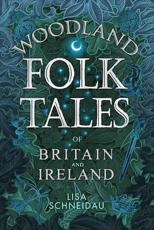 Woodland Folk Tales of Britain and Ireland