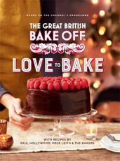 The Great British Bake Off. Love to Bake