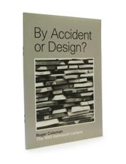 By Accident or Design?