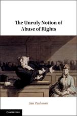 The Unruly Notion of Abuse of Rights