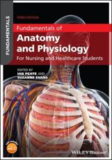 Fundamentals of Anatomy and Physiology for Nursing and Healthcare Students