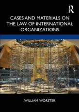 Cases and Materials on the Law of International Organizations