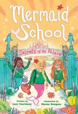 The Secrets of the Palace (Mermaid School #4)