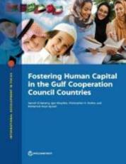 WB International Development in Focus Fostering Human Capital in the Gulf Cooperation Council Countries