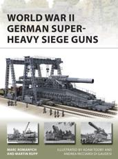 World War II German Super-Heavy Siege Guns