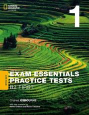 EXAM ESSENTIALS:CAMBRIDGE B2 F IRST PRACT TEST 1 W/KEY-REV 20