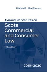 Avizandum Statutes on Scots Commercial & Consumer Law, 2019-2020