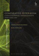 Comparative Federalism: Constitutional Arrangements and Case Law