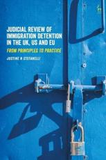 Judicial Review of Immigration Detention in the UK, US and EU