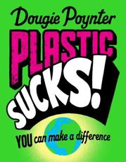Plastic Sucks!