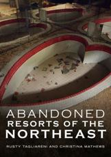 Abandoned Resorts of the Northeast