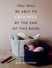 You Will Be Able to Crochet by the End of This Book