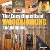 The Encyclopedia of Woodworking Techniques