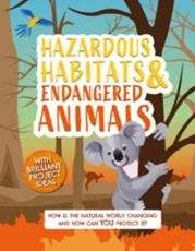 Hazardous Habitats & Endangered Animals