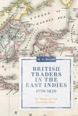 British Traders in the East Indies, 1770-1820