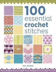 100 Essential Crochet Stitches