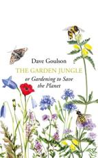 The Garden Jungle, or, Gardening to Save the Planet