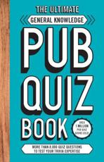 The Ultimate General Knowledge Pub Quiz Book