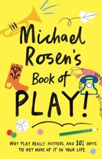 Michael Rosen's Book of Play!