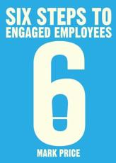 Six Steps to Engaged Employees