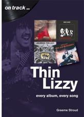 Thin Lizzy: Every Album, Every Song (On Track)