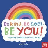 Be Kind, Be Cool, Be You