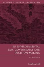 EU Environmental Law, Governance and Decision-Making