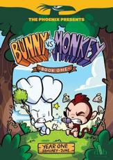 Bunny Vs Monkey. Book One Year One January-June