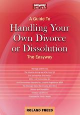 A Guide to Handling Your Own Divorce or Dissolution the Easyway