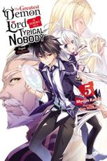 The Greatest Demon Lord Is Reborn as a Typical Nobody. Vol. 5