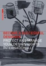 Become a Successful Designer - Protect and Manage Your Design Rights Internationally