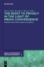The Right to Privacy in the Light of Media Convergence -