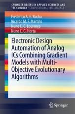 Electronic Design Automation of Analog ICs Combining Gradient Models With Multi-Objective Evolutionary Algorithms. SpringerBriefs in Computational Intelligence